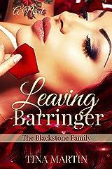 Leaving Barringer (The Blackstone Family Book 2) Kindle Edition