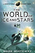 Lodestone Book Two: The World of Ice and Stars: Sci-Fi Adventure (English Edition)