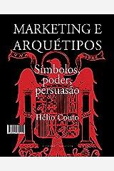 Marketing e Arquétipos: Símbolos, poder, persuasão eBook Kindle