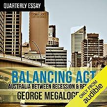 Quarterly Essay 61: Balancing Act: Australia Between Recession & Renewal