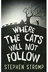 Where the Cats Will Not Follow Kindle Edition