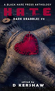 HATE: A Dark Microfiction Anthology (Dark Drabbles Book 8) (English Edition)