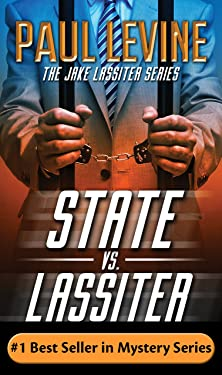 STATE vs. LASSITER: Jake Lassiter Legal Thrillers