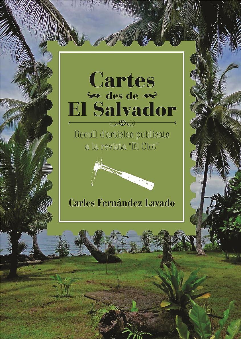 もっともらしい童謡航空機Cartes des de El Salvador: Recull d'articles publicats a la revista 'El Clot' (Catalan Edition)