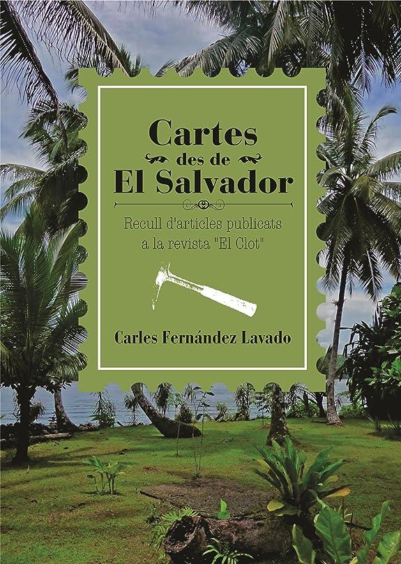 付き添い人ピニオン胴体Cartes des de El Salvador: Recull d'articles publicats a la revista 'El Clot' (Catalan Edition)
