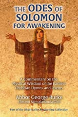 The Odes of Solomon for Awakening: A Commentary on the Mystical Wisdom of the Earliest Christian Hymns and Poems (Dharma for Awakening Collection) Kindle Edition