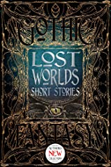 Lost Worlds Short Stories (Gothic Fantasy) Kindle Edition