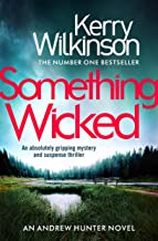 Something Wicked: An absolutely gripping mystery and suspense thriller (Andrew Hunter Book 1)