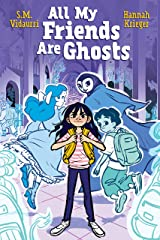 All My Friends are Ghosts Kindle Edition