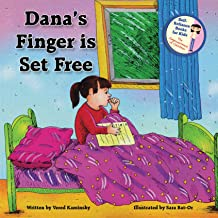 Dana's Finger Is Set Free - Get rid of Thumb Sucking habit easily: Children Book - The Empowerment of Kids (Self-Reliance Books for Kids 1)