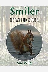 Smiler: the happy red squirrel (U.K. Mammals Book 7) Kindle Edition