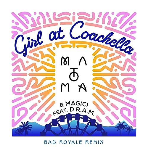 Girl At Coachella (feat. DRAM) [Bad Royale Remix] [Explicit]