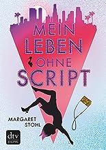 Mein Leben ohne Script: Roman (German Edition)