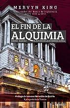 El fin de la alquimia: Dinero, banca y el futuro de la economía global (Spanish Edition)