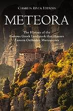Meteora: The History of the Famous Greek Landmark that Houses Eastern Orthodox Monasteries
