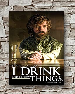 Huawuque Game of Thrones Quote Poster Standard Size | 18-Inches by 24-Inches |I Drink and I Know Things Tyrion Lannister Posters Wall Poster Print