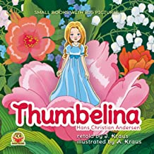 THUMBELINA: A Cute Fairy Tale for Kids. Great to for reading aloud for toddlers 2-6 years old. Special for little readers....