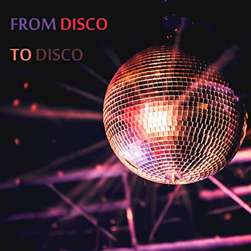 From Disco to Disco [Explicit]