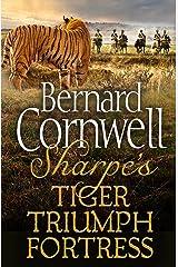 Sharpe 3-Book Collection 1: Sharpe's Tiger, Sharpe's Triumph, Sharpe's Fortress (Sharpe Series) Kindle Edition