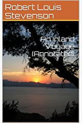 An Inland Voyage (Annotated) (English Edition) Format Kindle