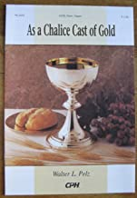 As a Chalice Cast of Gold (Sheet Music) (SATB, Flute, Organ, 98-3494)