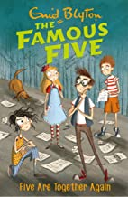 Five Are Together Again: Book 21 (Famous Five series)