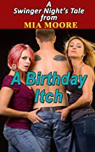 A Birthday Itch (Their First Time MFF Bisexual Threesome Romance): A Swingers Night's Tale!