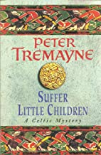 Suffer Little Children (Sister Fidelma Mysteries Book 3): A dark and deadly Celtic mystery with a chilling twist (English Edition)
