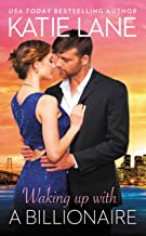 Waking Up with a Billionaire (The Overnight Billionaires Book 3)