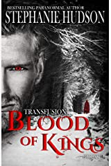 Blood Of Kings: Vampire Paranormal Romance (Transfusion Book 3) Kindle Edition