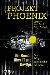Projekt Phoenix: Der Roman über IT und DevOps (German Edition) Kindle Edition
