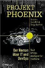 Projekt Phoenix: Der Roman über IT und DevOps (German Edition)