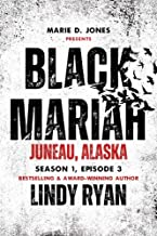 Black Mariah: Juneau, Alaska (Black Mariah Series, Season 1 Book 3)