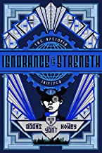 Ignorance is Strength (The Dystopia Triptych Book 1)
