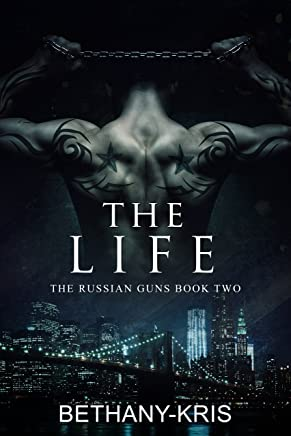 The Life (The Russian Guns Book 2)