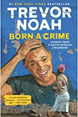 Born a Crime: Stories from a South African Childhood Hardcover