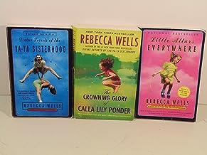 3 Rebecca Wells Paperbacks- Ya-Ya Sisterhood, Little Altars Everywhere, and Thee Crowning Glory of Calla Lily Ponder