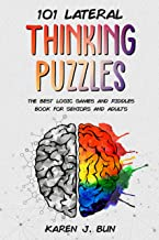 101 Lateral Thinking Puzzles: The Best Logic Games And Riddles Book For Seniors And Adults (English Edition)