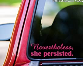 Minglewood Trading Nevertheless, She Persisted. Vinyl Decal Sticker 8.5