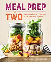 Meal Prep for Two: 8 Weekly Plans and 75 Recipes to Get Healthier Together