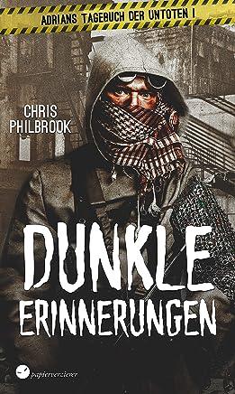 Dunkle Erinnerungen: Endzeit-Thriller (Adrians Tagebuch der Untoten 1) (German Edition)