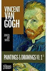 Vincent Van Gogh - Paintings & Drawings Vol 1 (Zedign Art Series) Kindle Edition
