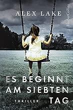 Es beginnt am siebten Tag: Psychothriller (German Edition)