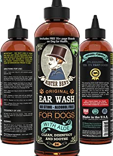 MISTER BEN'S MOST EFFECTIVE DOG EAR WASH Voted the Best Dog Ear Cleaner - Provides FAST RELIEF from Dog Ear Infections, Irritations, Itching, Odors, Bacteria, Mites, Fungus & Yeast