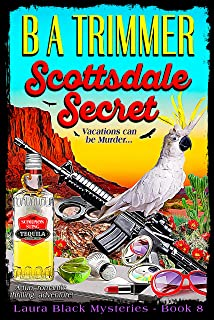 Scottsdale Secret: a fun, romantic, thrilling, adventure... (Laura Black Mysteries Book 8)