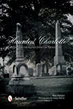 Haunted Charlotte: Supernatural Stories from the Queen City