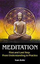 Meditation: First and Last Step - From Understanding to Practice (Existence - Consciousness - Bliss Book 2) (English Edition)
