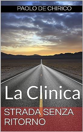 Strada senza ritorno: La Clinica