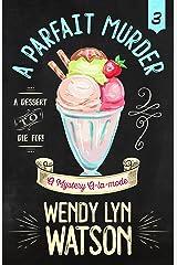 A Parfait Murder (A Mystery A-la-mode Book 3) Kindle Edition