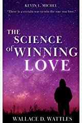 The Science of Winning Love Kindle Edition